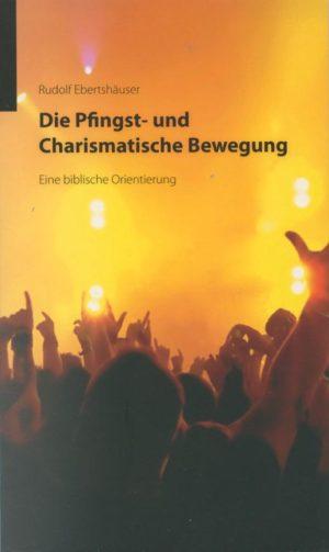 Die Pfingst- und Charismatische Bewegung - Eine biblische Orientierung-0