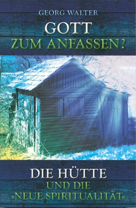 """Gott zum Anfassen? Die Hütte und die """"Neue Spiritualität""""-0"""