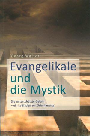 Evangelikale und die Mystik: Die unterschätzte Gefahr - ein Leitfaden zur Orientierung-0