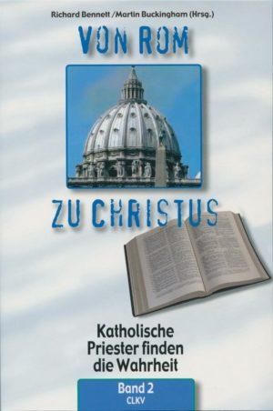 """""""Von Rom zu Christus"""" - Katholische Priester finden die Wahrheit - Band II-0"""