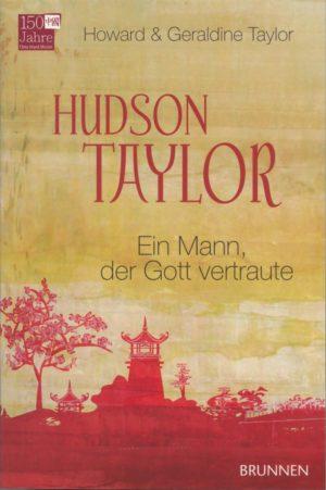 Hudson Taylor - ein Mann, der Gott vertraute-0
