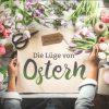 Die Lüge von Ostern CD 100x100 - Die Lüge von Ostern CD