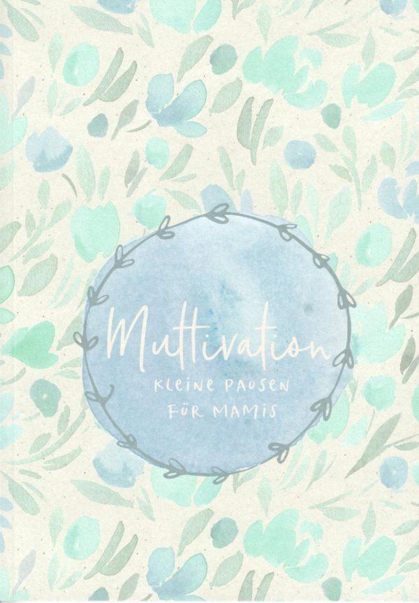 Muttivation 600x863 - Muttivation - Kleine Pausen für Mamis