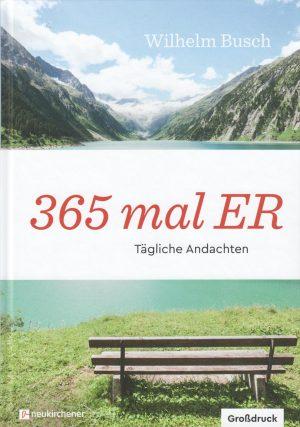 365 mal ER - Andachten Großdruck