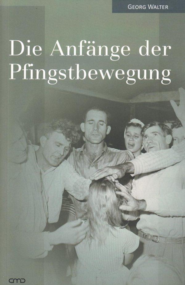 Die Anfaenge der Pfingstbewegung 600x924 - Die Anfänge der Pfingstbewegung