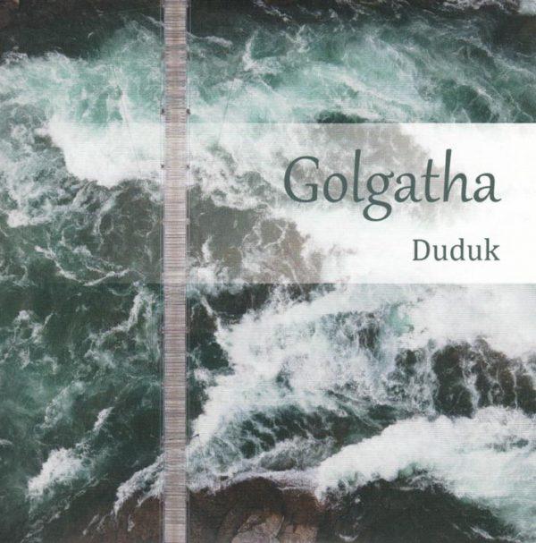 Gogatha Duduk CD 600x607 - Golgatha Duduk Musik-CD