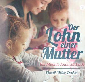 Der Lohn einer Mutter Hoerbuch 300x287 - Der Lohn einer Mutter Andachtsbuch Hörbuch