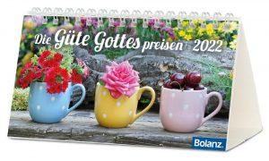Die Güte Gottes preisen 2022 Tischkalender